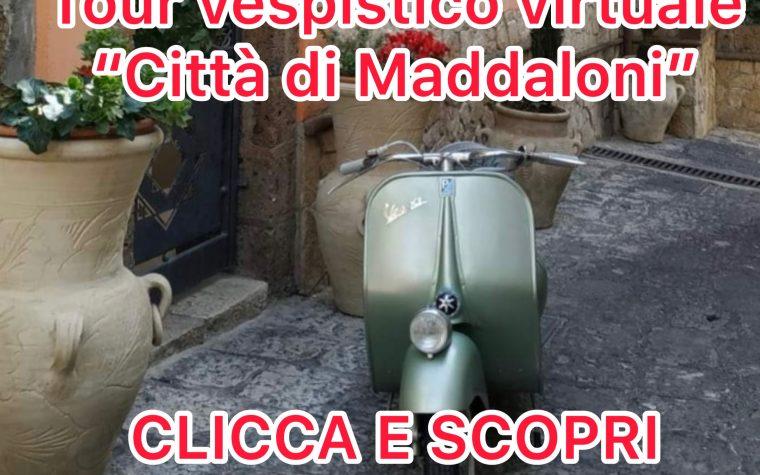"""Tour vespistico Virtuale """"Città di Maddaloni"""". CLICCA QUI PER PARTECIPARE"""